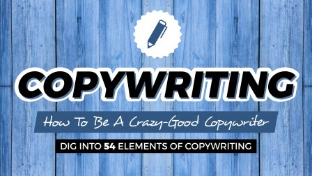 How To Be A Crazy Good Copywriter